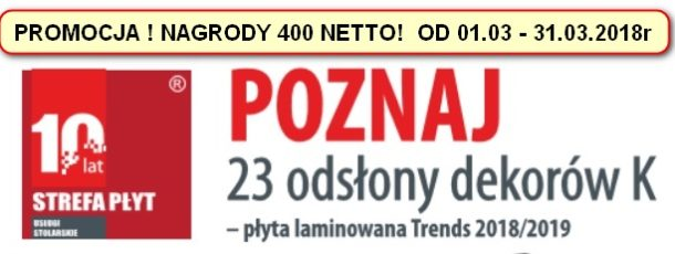 Promocja ! 10 lat Stefy Płyt , poznaj 23 odsłony dekorów K – płyta laminowana Trends 2018/2019